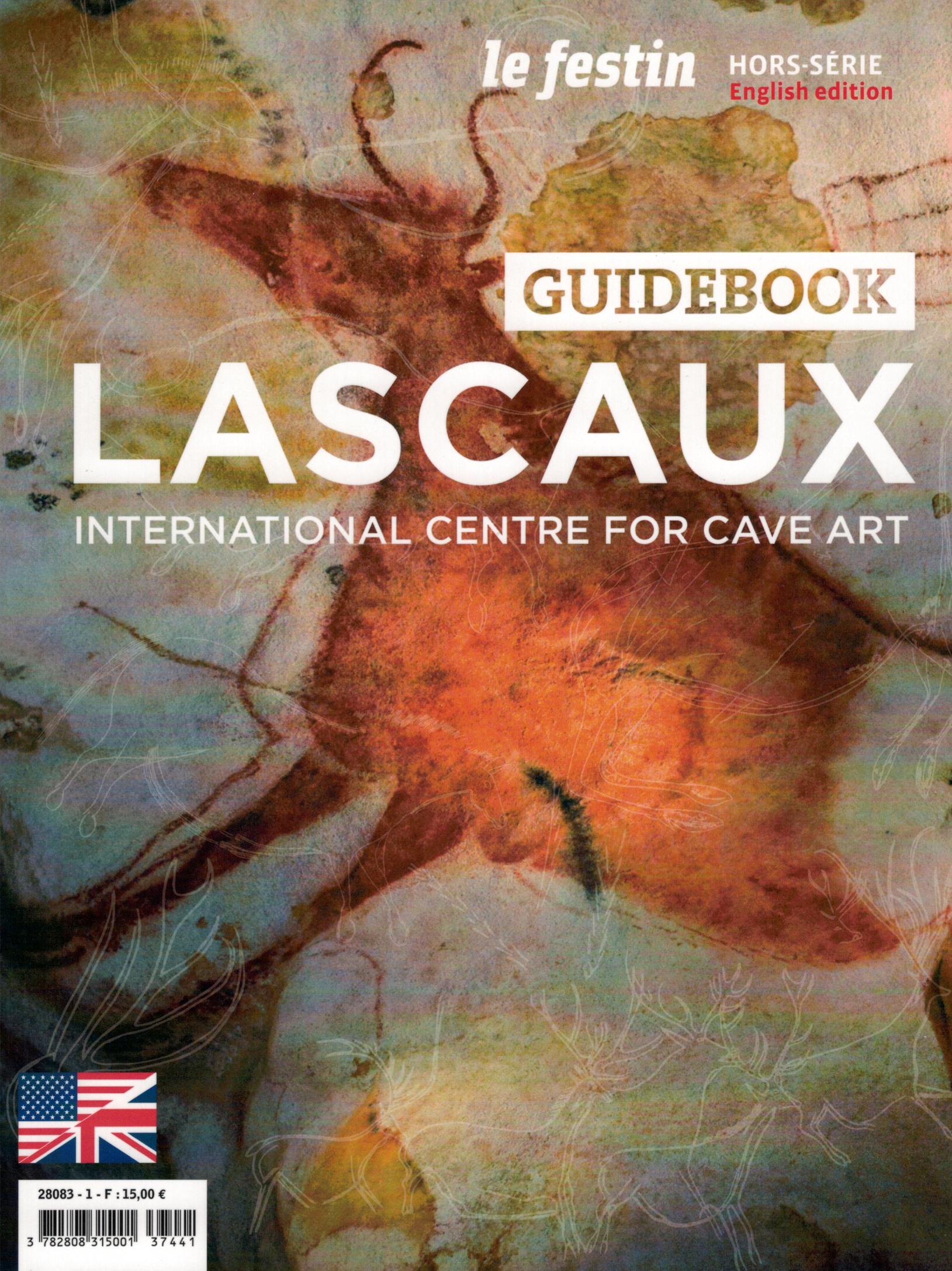 LASCAUX : INTERNATIONAL CENTRE FOR CAVE ART - GUIDEBOOK