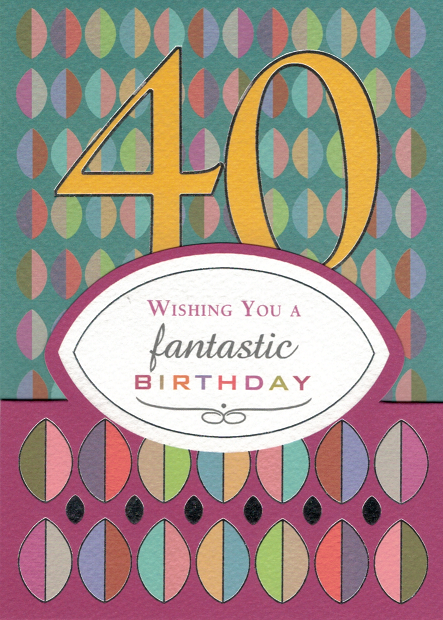 WISHING YOU A FANTASTIC 40TH BIRTHDAY - CARD WITH ENVELOPE
