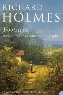FOOTSTEPS : ADVENTURE OF A ROMANTIC BIOGRAPHER