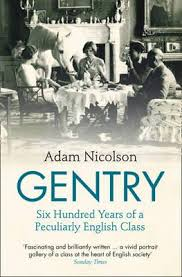 GENTRY SIX HUNDRED YEARS OF A PECULIARLY ENGLISH CLASS