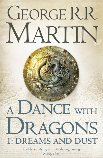 A DANCE WITH DRAGONS PART 1: DREAMS AND DUST