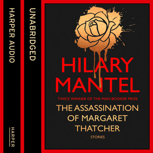AUDIOBOOK - THE ASSASSINATION OF MARGARET THATCHER (UNABRIDGED)