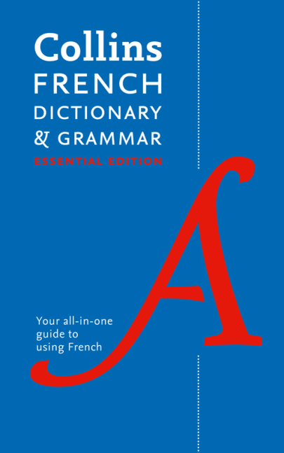 COLLINS DICTIONARY AND GRAMMAR : TWO BOOKS IN ONE COLLINS FRENCH DICTIONARY AND GRAMMAR