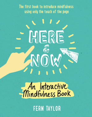 HERE AND NOW : AN INTERACTIVE MINDFULNESS BOOK
