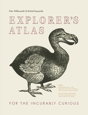 EXPLORER'S ATLAS : FOR THE INCURABLY CURIOUS