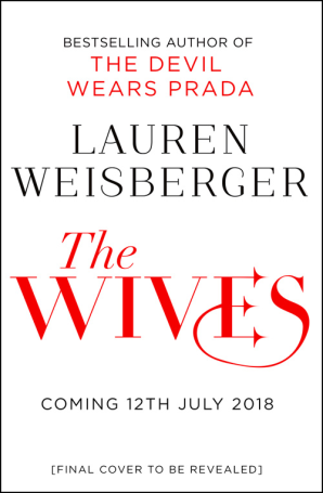 THE WIVES : EMILY CHARLTON IS BACK IN A NEW DEVIL WEARS PRADA NOVEL