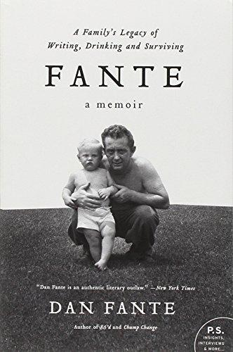 FANTE : A FAMILY'S LEGACY OF WRITING, DRINKING AND SURVIVING