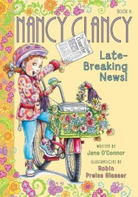 FANCY NANCY: NANCY CLANCY, LATE-BREAKING NEWS! : 8