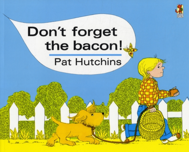 DON'T FORGET HE BACON