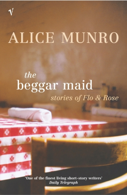 BEGGAR MAID : STORIES OF FLO AND ROSE, THE