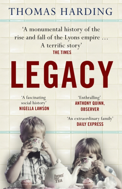 LEGACY : ONE FAMILY, A CUP OF TEA AND THE COMPANY THAT TOOK ON THE WORLD