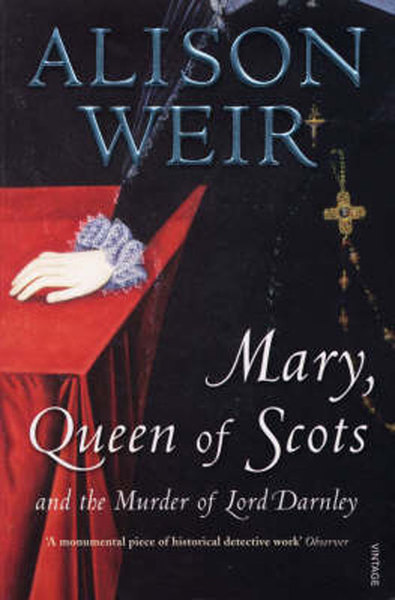 MARY QUENN OF SCOTS: AND THE MURDER OF LORD DARNLEY