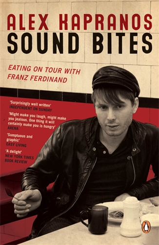 "SOUND BITES : EATING ON TOUR WITH ""FRANZ FERDINAND"""