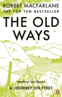 OLD WAYS: A JOURNEY ON FOOT, THE