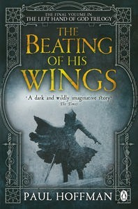 BEATING OF HIS WINGS, THE (LEFT HAND OF GOD TRILOGY #3)