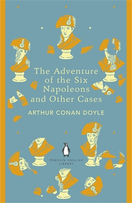 ADVENTURE OF THE SIX NAPOLEONS AND OTHER CASES, THE