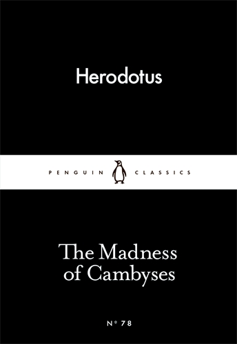 MADNESS OF CAMBYSES, THE