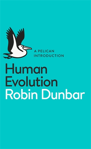 HUMAN EVOLUTION : A PELICAN INTRODUCTION