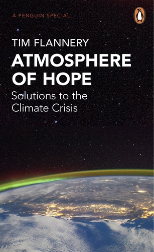 ATMOSPHERE OF HOPE : SEARCHING FOR SOLUTIONS TO THE CLIMATE CRISIS