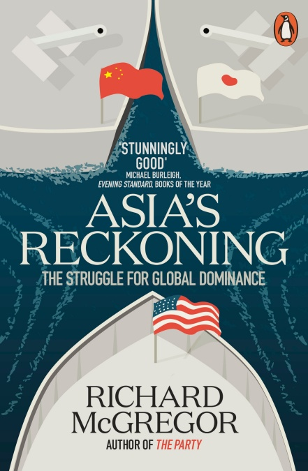 ASIA'S RECKONING : THE STRUGGLE FOR GLOBAL DOMINANCE