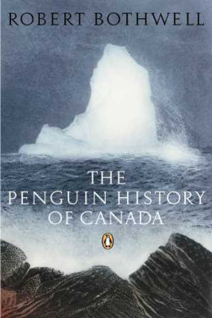PENGUIN HISTORY OF CANADA, THE