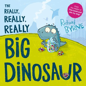THE REALLY, REALLY, REALLY BIG DINOSAUR