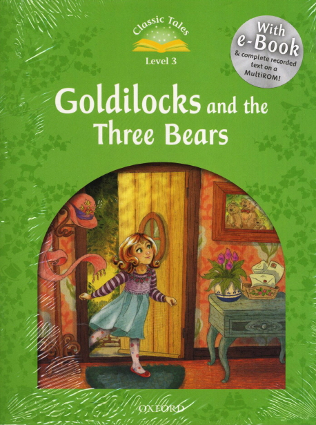 GOLDILOCKS AND THE THREE BEARS + E-BOOK AND AUDIO CD PACK (LEVEL 3)
