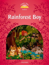 CLASSIC TALES 2 - RAINFOREST BOY WITH BOOK AND AUDIO MULTIROM