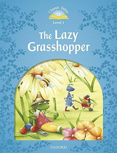 CLASSIC TALES SECOND EDITION 1: THE LAZY GRASS HOPPER WITH BOOK AND AUDIO MULTIROM