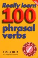 REALLY LEARN 100 PHRASAL VERBS, SECOND EDITION
