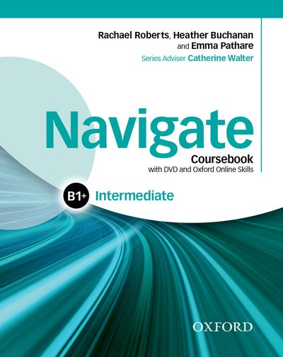 NAVIGATE INTERMEDIATE B1 STUDENT'S BOOK WITH DVD-ROM, E-BOOK, OOSP AND E-WORKBOOK AND ONLINE PRACTIC