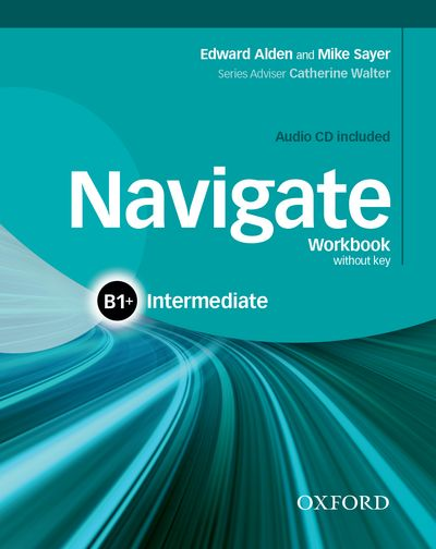 NAVIGATE INTERMEDIATE B1 WORKBOOK WITHOUT KEY AND CD PACK
