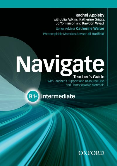 NAVIGATE INTERMEDIATE B1 TEACHER'S BOOK AND TEACHER'S RESOURCE DISC PACK