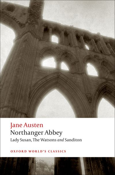 NORTHANGER ABBEY / LADY SUSAN / THE WATSONS / SANDITON