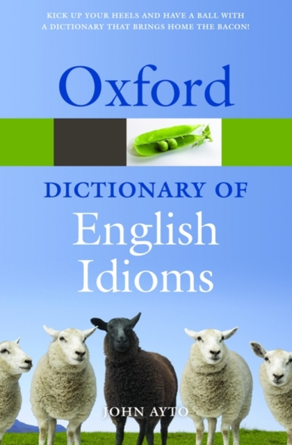 OXFORD DICTIONARY OF ENGLISH IDIOMS 3 REV ED
