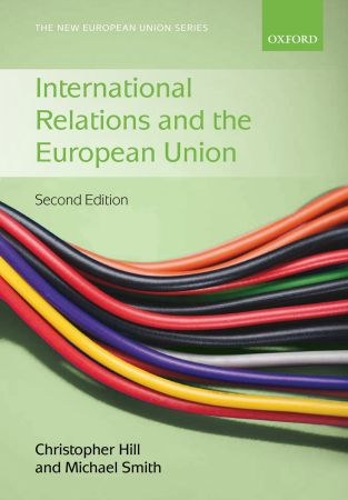 INTERNATIONAL RELATIONS AND THE EUROPEAN UNION (SECOND EDITION)