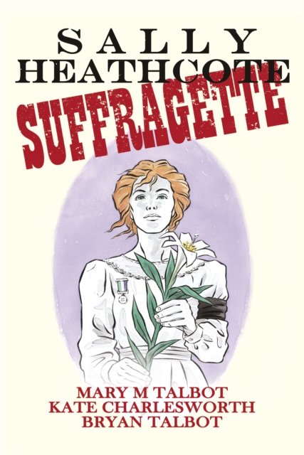 SALLY HEATHCOTE : SUFFRAGETTE