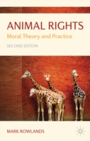 ANIMAL RIGHTS : MORAL THEORY AND PRACTICE