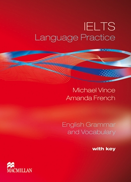 IELTS LANGUAGE PRACTICE STUDENT'S BOOK WITH KEY