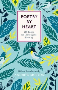 POETRY BY HEART : POEMS FOR LEARNING AND RECITING