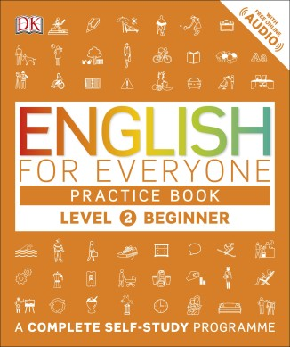ENGLISH FOR EVERYONE LEVEL 2 BEGINNER PRACTICE BOOK