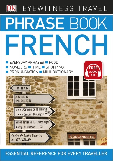 EYEWITNESS TRAVEL PHRASE BOOK FRENCH : ESSENTIAL REFERENCE FOR EVERY TRAVELLER