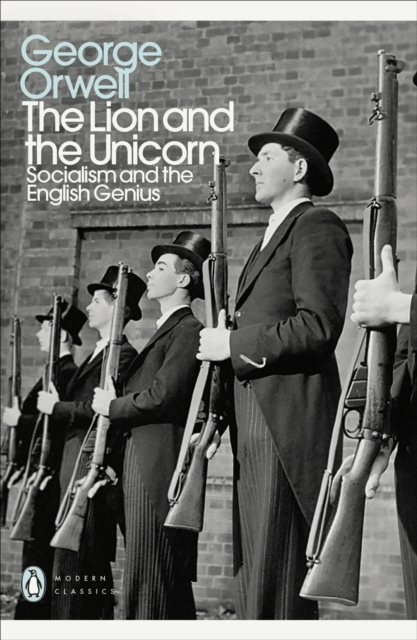 THE LION AND THE UNICORN : SOCIALISM AND THE ENGLISH GENIUS