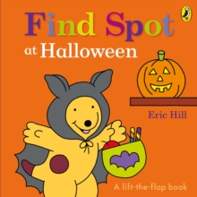 FIND SPOT AT HALLOWEEN: A LIFT THE FLAP STORY