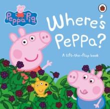 PEPPA PIG: WHERE'S PEPPA?