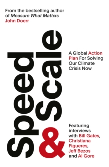 SPEED AND SCALE / A GLOBAL ACTION PLAN FOR SOLVING OUR CLIMATE CRISIS NOW