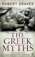 GREEK MYTHS : THE COMPLETE AND DEFINITIVE EDITION, THE