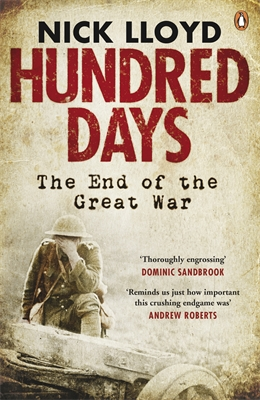HUNDRED DAYS : THE END OF THE GREAT WAR