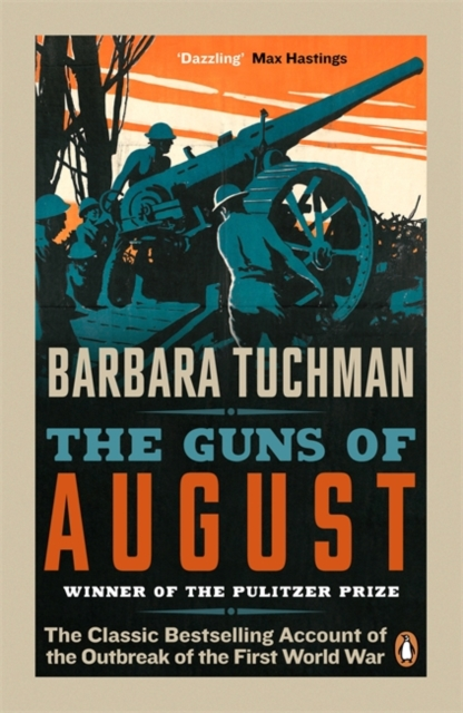 THE GUNS OF AUGUST : THE CLASSIC BESTSELLING ACCOUNT OF THE OUTBREAK OF THE FIRST WORLD WAR
