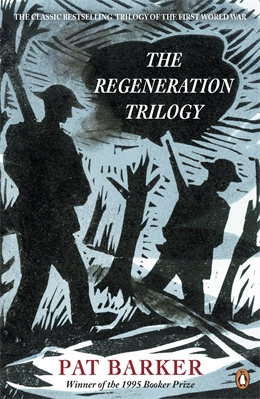 REGENERATION TRILOGY : REGENERATION; THE EYE IN THE DOOR; THE GHOST ROAD